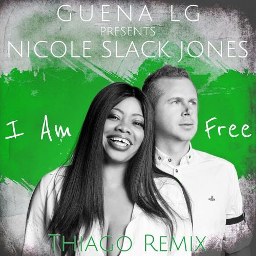 GUENA LG PRESENTS NICOLE SLACK JONES - I AM FREE - THIAGO REMIX TEASER