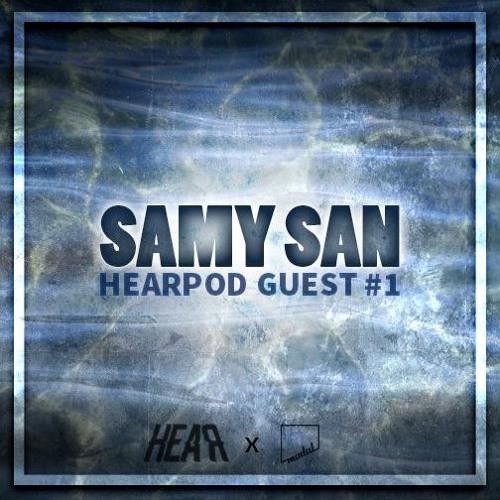 HEAR x Modal ::§:: Samy San