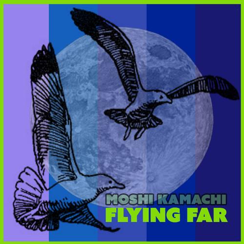 "Moshi Kamachi - FLY FAR (DJ Set) ""HQ Free DL"" _ June 21st"