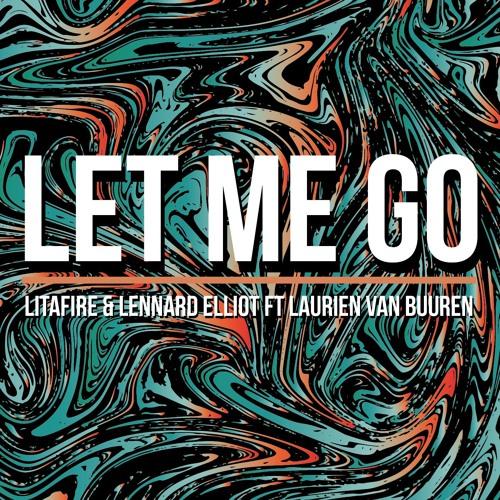 Litafire & Lennard Elliot ft. Laurien van Buuren - Let Me Go