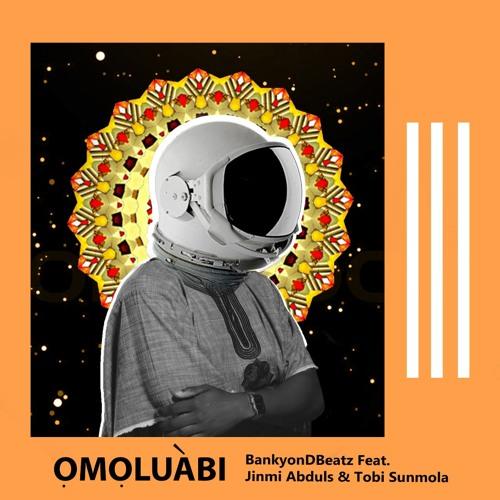 Omoluabi (feat. Jinmi Abduls, Tobi Sunmola)