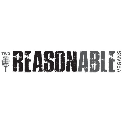"""Episode 4 - What Are """"Two Reasonable Vegans""""?"""