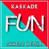 Fun (SKREZZ Remix)
