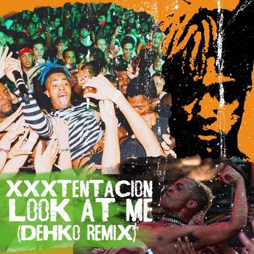 XXXTENTACION - Look At Me (Dehko Remix)