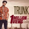 Trunk - Singga  (Full Song) Latest Punjabi Songs 2018  Mankirt Aulakh Music.mp3