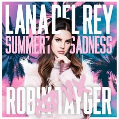Lana Del Rey - Summertime Sadness (ROBIN TAYGER Remix)