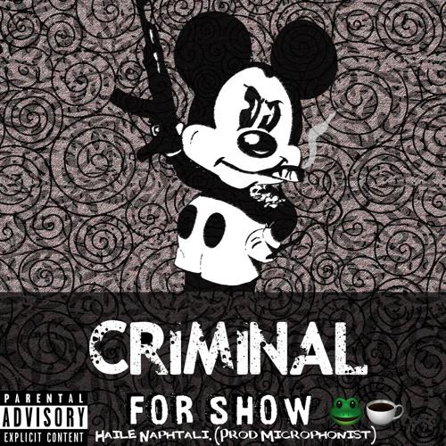 Criminal For Show (REMIX) (Prod. By Nine-Ease)