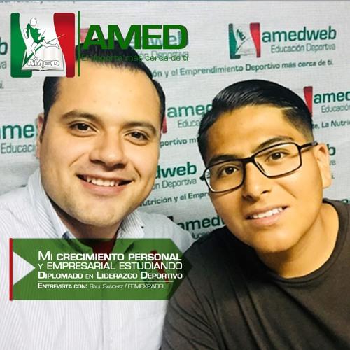 Podcast 173 AMED - Crecimiento Personal Y Empresarial Estudiando Diplomado En Liderazgo Deportivo