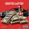 Know You Love That Feat. MoeBucks