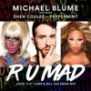 MICHAEL BLUME: R U Mad ft. Shea Couleé & Peppermint (John
