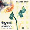 TyDi & Kundo - Please Stay (Ft. London Thor)
