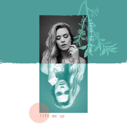 Lift Me Up/Close to You