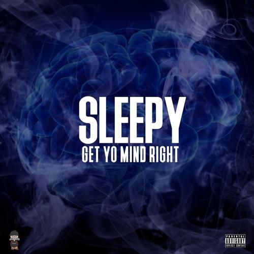 SLEEPY HEAD MUZIK - GET YO MIND RIGHT