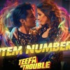 Item Number - Ali Zafar & Aima Baig - Teefa In Trouble