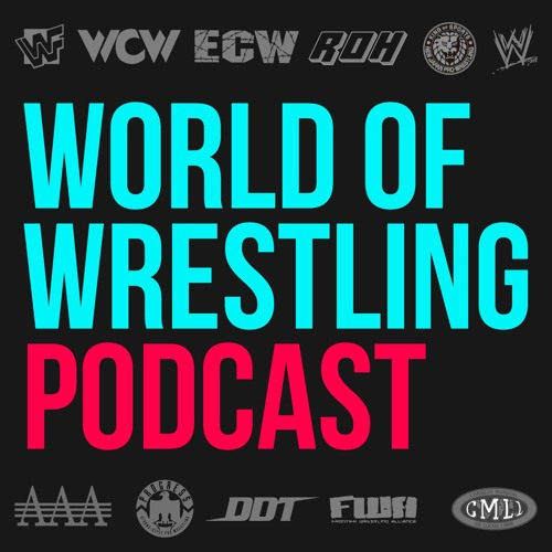 000: The Prequel - World Of Wrestling Podcast