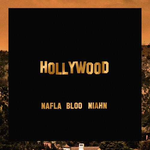 nafla, BLOO, niahn - Hollywood