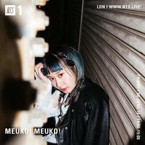 NTS Radio - Meuko! Meuko! Live+DJ 8th June 2018