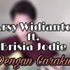 Arsy Widianto ft. Brisia Jodie - Dengan Caraku (Cover)
