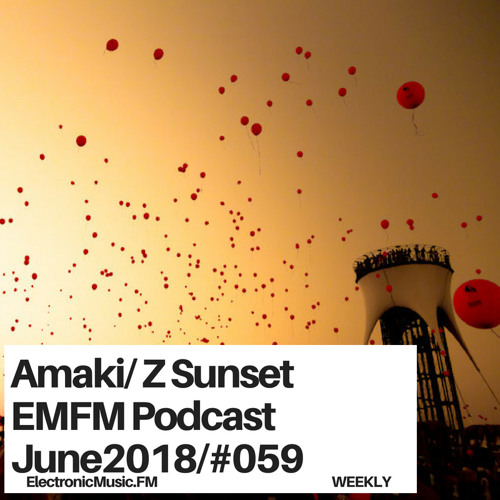 Amaki - EMFM Special Z Sunset Podcast #059 June 2018