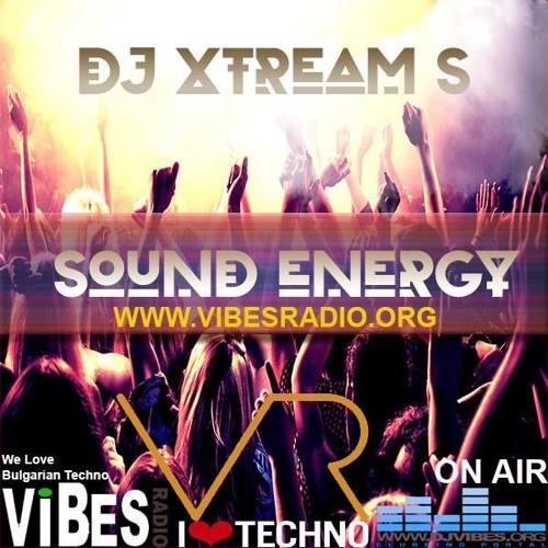 DJ Xtream S - Sound Energy 15 June 2018 by Vibes Radio Station