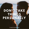 1260 Don't Take Things Personally