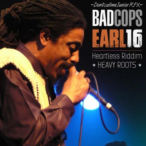 EARL 16 - BAD COPS *** Riddim by Heavy Roots *** DCMJr Refix (free DL)