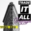 Yung Rex- Trade It All (Remix)Featuring. Fabolous & P.Diddy