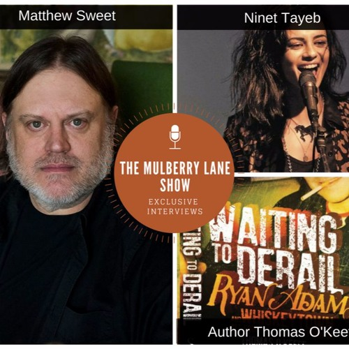Interviews: Matthew Sweet; Ninet Tayeb; Author of Whiskeytown/Ryan Adams book Thomas O'Keefe