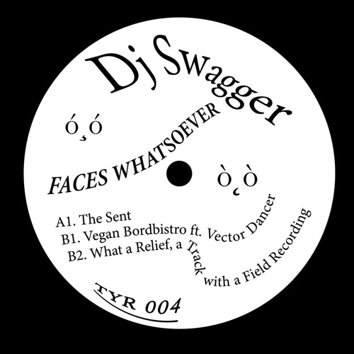 TYR004 - DJ Swagger - Faces Whatsoever EP