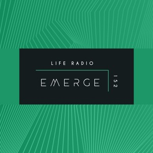 Emerge - Life Radio 152 2018-06-23 Artwork