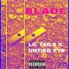 Untied Fye - Blade (Feat. Lil Teils) *Prod. @PeanutProductions*