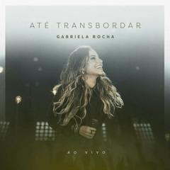 Me Aproximou - Gabriela Rocha (Áudio)