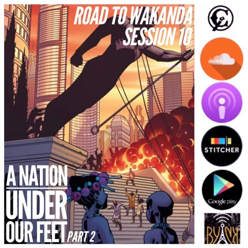 Road To Wakanda | Session 10 | A Nation Under Our Feet part 2 w/ Jae