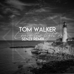Tom Walker - Leave The Light On (Senzii Remix)