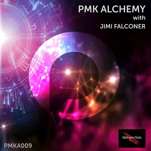 PMK Alchemy 009 (June 2018) Pt.1 - Jimi Falconer [Best Sets Radio]