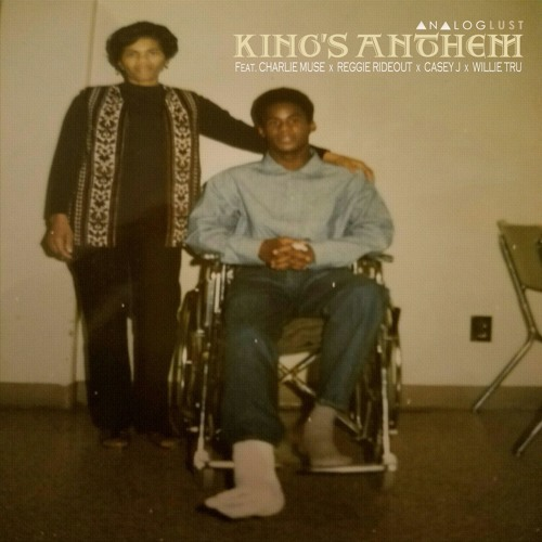 King's Anthem feat. Charlie Muse, Reggie Rideout, Casey J, Tru Will