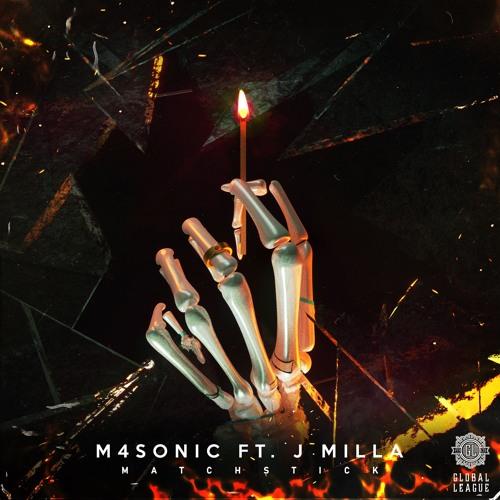 M4SONIC Ft. J MILLA - Matchstick