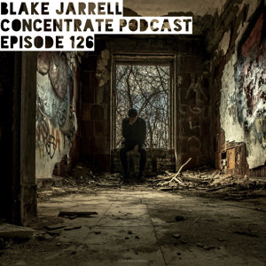 Blake Jarrell - Concentrate Podcast 126 2018-06-21 Artwork