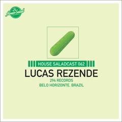 House Saladcast 062   Lucas Rezende