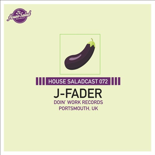 House Saladcast 072   J-Fader