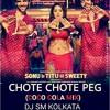 Chote Chote Peg(Coca Cola Mix)Dj Sm Kolkata