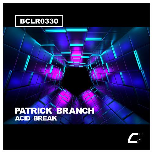 [BCLR0330] Patrick Branch - Acid Break (Original Mix) Snippet