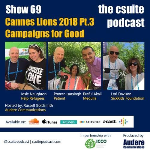 Show 69 - Cannes Lions 2018 Pt.3 - Campaigns for Good