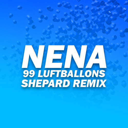 99 Luftballons Shepard Remix By Nomad