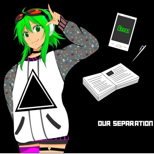 egiharu feat. GUMI - Our Separation (Perpisahan Kita)