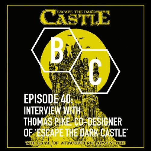 Episode 40 - Interview with Thomas Pike Co-designer of 'Escape the Dark Castle'