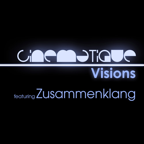 Cinematique Visions 055 - Zusammenklang