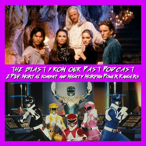 Episode 24: Mortal Kombat/Mighty Morphin Power Rangers