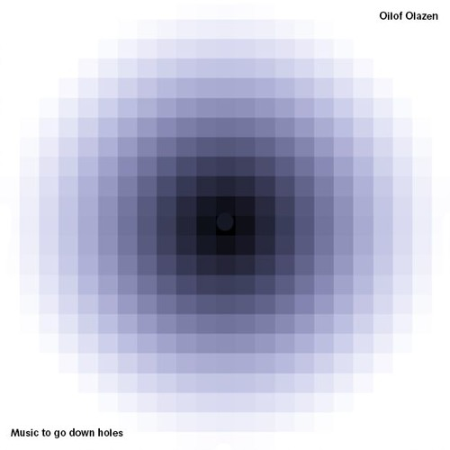Oilof Olazen - Music to go down holes