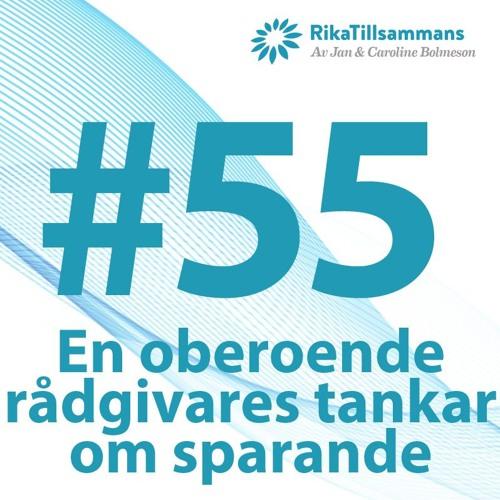 #55 - En oberoende finansiell rådgivares tankar om sparande